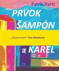 Patrik Hartl - Prvok, Šampon, Tečka a Karel - dárek pro přítelkyni