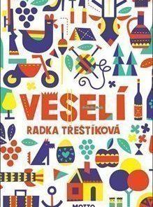 Veselí - Radka Třeštíková - dárek pro kamarádku