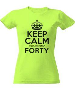 Vtipné tričko k 40. narozeninám pro ženu