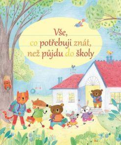 Kniha pro předškoláky - Vše, co potřebuji znát, než půjdu do školy