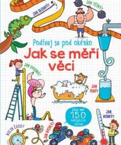 Naučná kniha pro děti - Podívej se pod okénko - Jak se měří věci